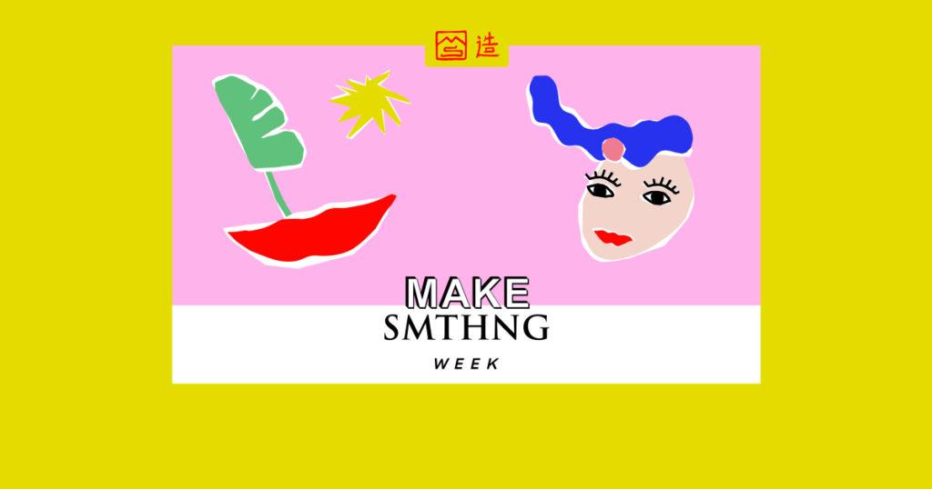Make smthng week